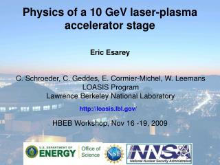 Physics of a  10  GeV  laser-plasma accelerator stage