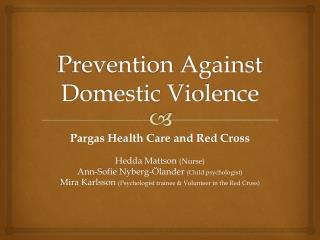 Prevention  Against Domestic Violence