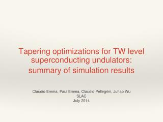 Tapering optimizations for TW level superconducting undulators:  summary of simulation results