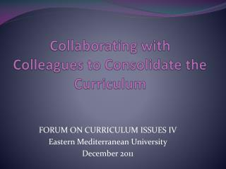 Collaborating with Colleagues to Consolidate the Curriculum