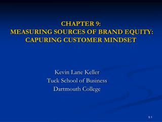 CHAPTER 9:  MEASURING SOURCES OF BRAND EQUITY: CAPURING CUSTOMER MINDSET