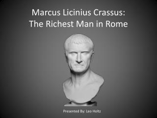 Marcus Licinius Crassus: The Richest Man in Rome