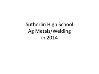 Sutherlin High School Ag Metals/Welding in 2014