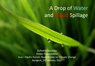 A Drop of  Water and  Blood  Spillage