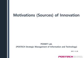 Motivations ( Sources) of  Innovation