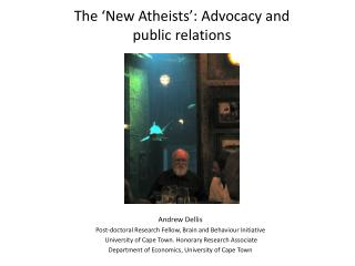 The 'New  A theists': Advocacy and public relations