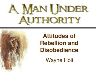 Attitudes of Rebellion and Disobedience