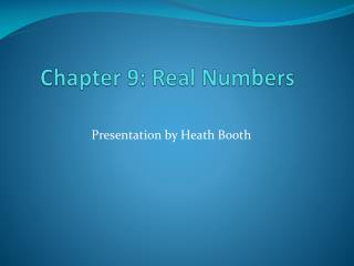 Chapter 9: Real Numbers