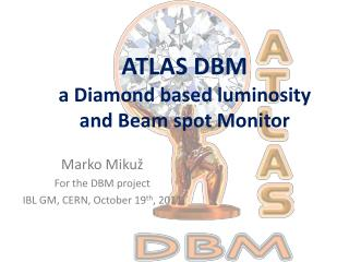 ATLAS DBM  a Diamond based luminosity  and Beam spot Monitor