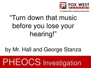 """Turn down that music before you lose your hearing!"" by Mr. Hall and George Stanza"