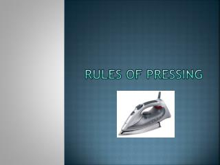 Rules of Pressing