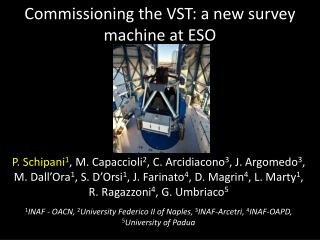 Commissioning  the VST: a new  survey  machine  at  ESO