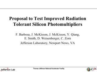 Proposal to Test Improved Radiation Tolerant Silicon Photomultipliers