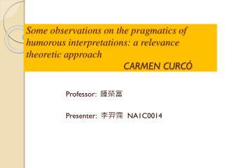 Professor:   鍾榮富 Presenter:   李羿霈   NA1C0014