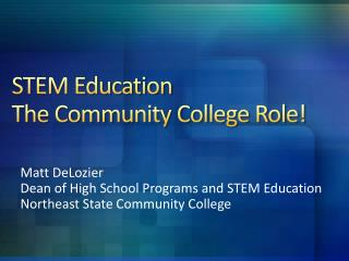 STEM Education  The Community College Role!