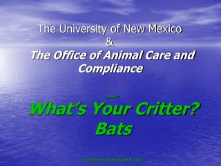 The University of New Mexico  The Office of Animal Care and ...