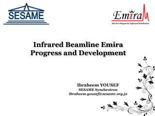 Infrared  Beamline Emira Progress  and  Development