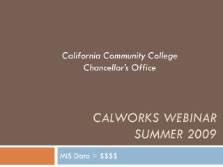 Calworks  Webinar Summer 2009