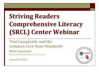 Striving Readers Comprehensive Literacy (SRCL) Center Webinar