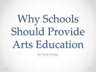 Why Schools Should Provide Arts Education