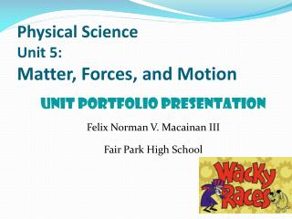 Physical Science Unit 5:   Matter, Forces, and Motion