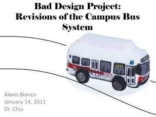 Bad Design Project: Revisions of the Campus  B us  S ystem