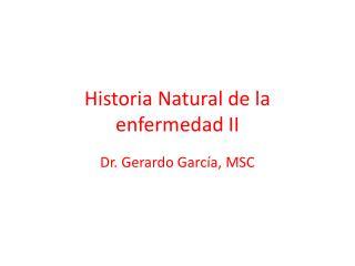 Historia Natural de la enfermedad II