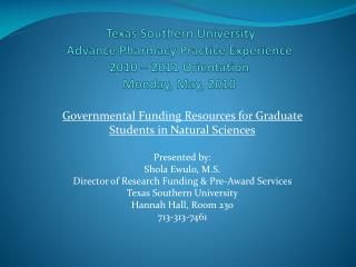 Governmental Funding Resources for Graduate Students in Natural Sciences Presented by: