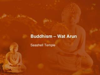 Buddhism –  Wat Arun