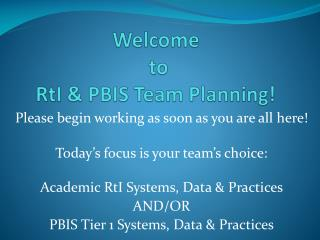 Welcome  to  RtI  & PBIS Team  P lanning!
