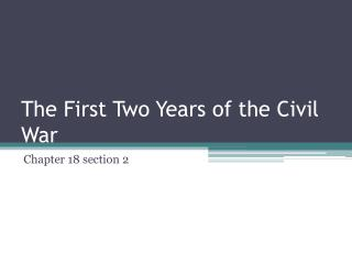 The First Two Years of the Civil War