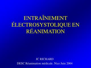 ENTRA NEMENT  LECTROSYSTOLIQUE EN R ANIMATION