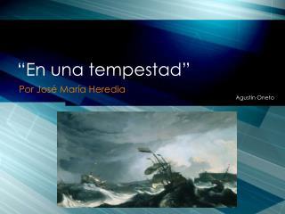 """""""En una tempestad"""""""