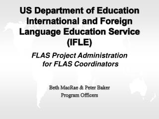 US Department of Education International and Foreign Language Education Service (IFLE)