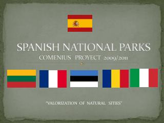 SPANISH NATIONAL PARKS  COMENIUS   PROYECT  2009/2011