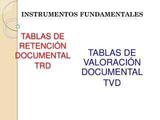 TABLAS DE RETENCIÓN DOCUMENTAL TRD