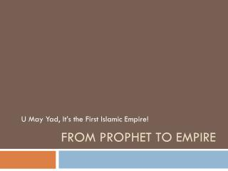 From Prophet to Empire
