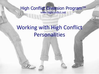 Working with High Conflict Personalities