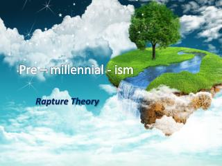 Pre – millennial - ism