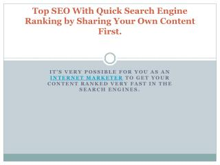 Top SEO With Quick Search Engine Ranking by Sharing Your Own