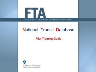 N ational  T ransit  D atabase P ilot Training Guide