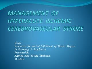 MANAGEMENT   OF HYPERACUTE  ISCHEMIC   CEREBROVASCULAR  STROKE