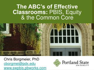The ABC's of Effective Classrooms:  PBIS , Equity  &  the Common Core