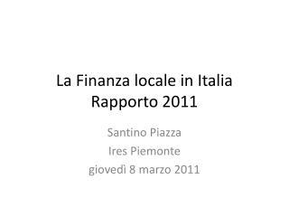 La Finanza locale in Italia Rapporto 2011
