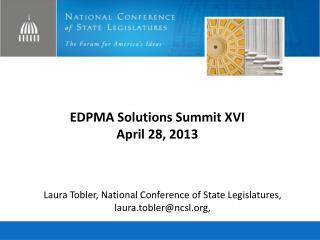 EDPMA Solutions Summit XVI April 28, 2013