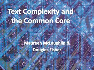 Text Complexity and the Common Core