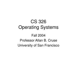 CS 326 Operating Systems