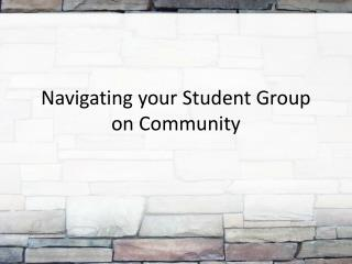 Navigating your Student Group on Community