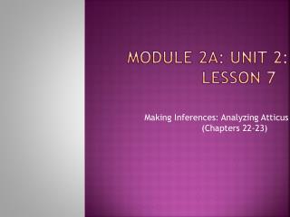 Module 2A: Unit 2: Lesson 7