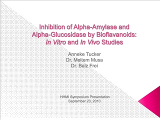 Inhibition of Alpha-Amylase and Alpha-Glucosidase by Bioflavanoids:  In Vitro and In Vivo Studies   Anneke Tucker Dr. Me
